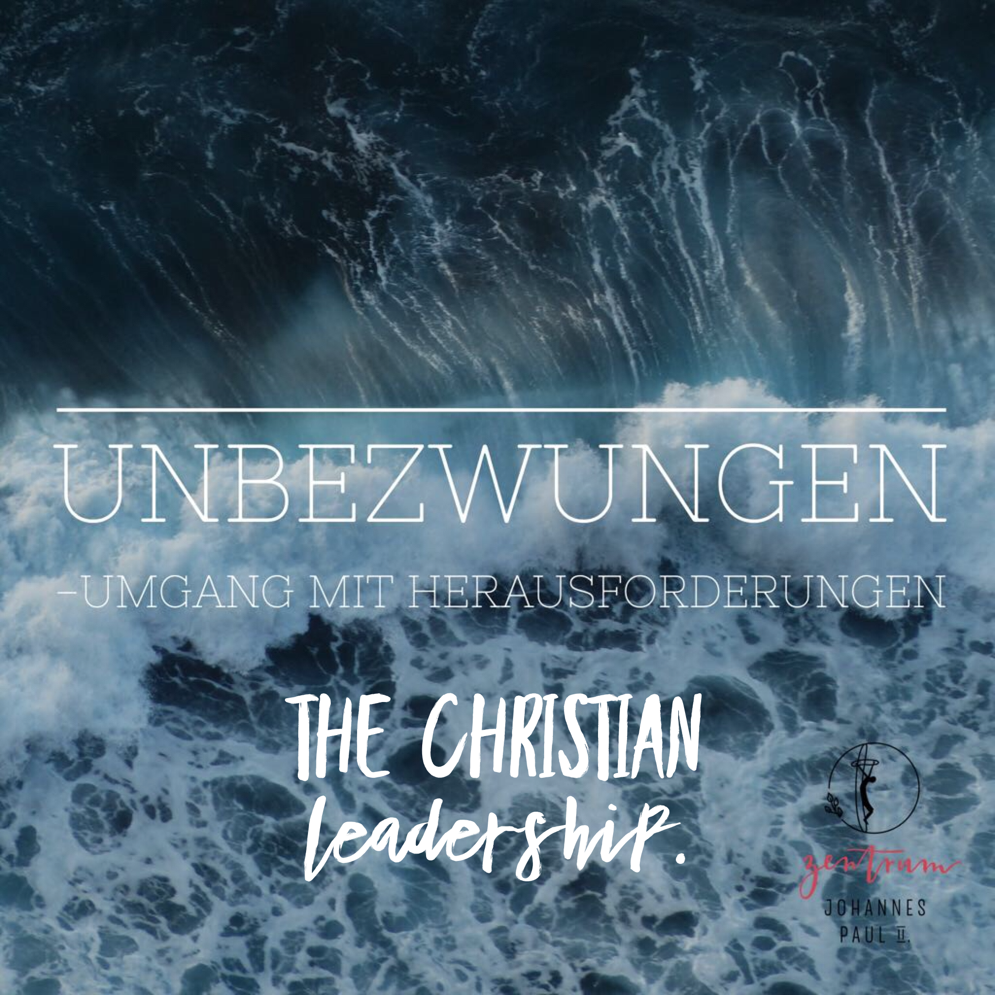 Unbezwungen - (6) The Challenge of Christian Leadership