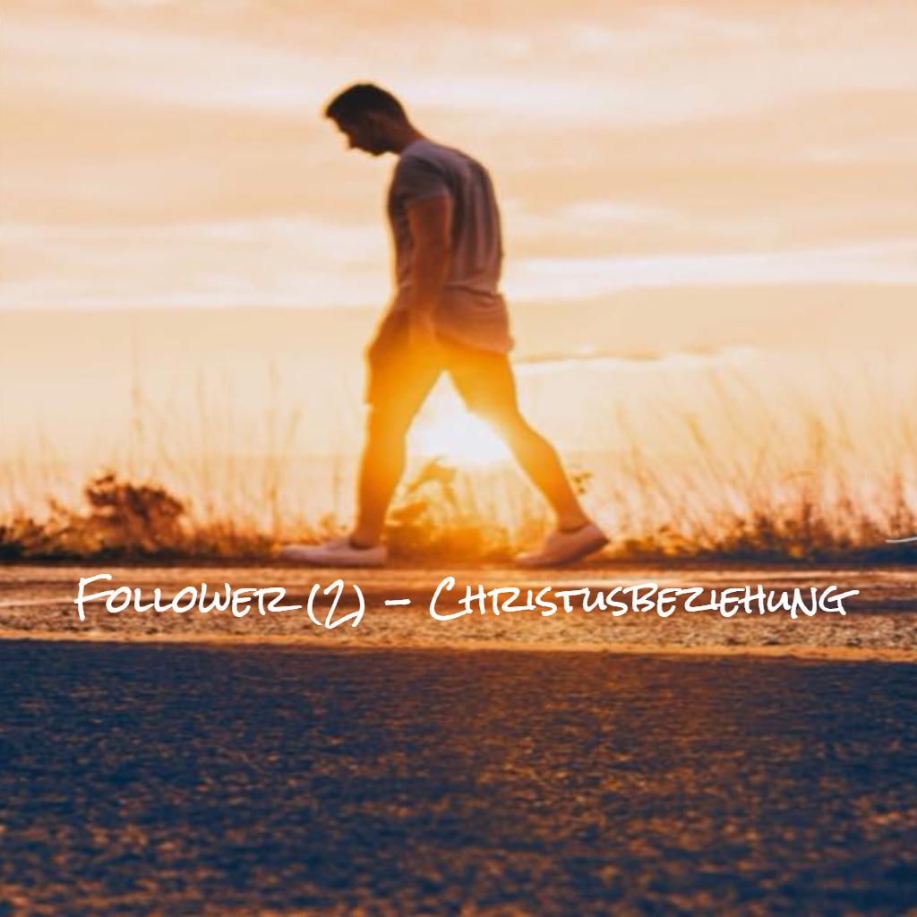 Follower (2) - Christusbeziehung